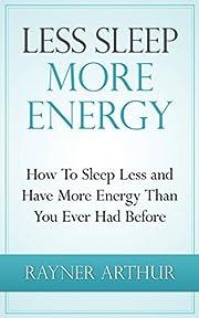 Personal Health: LESS SLEEP MORE ENERGY: How…