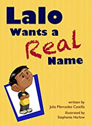 Lalo Wants a Real Name (Xist Children's…