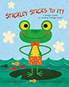 Stickley Sticks to It! A Frog's Guide…
