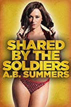 Shared By The Soldiers by A. B. Summers