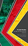 The Spirit Machine and Other New Short Stories from Cameroon by Emma Dawson