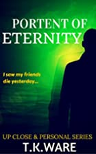Portent of Eternity (Up Close & Personal…