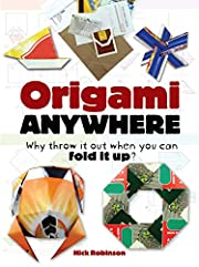 Origami Anywhere: Why Throw It Out When You…