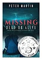 MISSING - DEAD OR ALIVE by Peter Martin