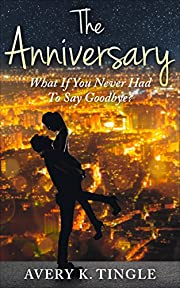 The Anniversary: What If You Never Had To…