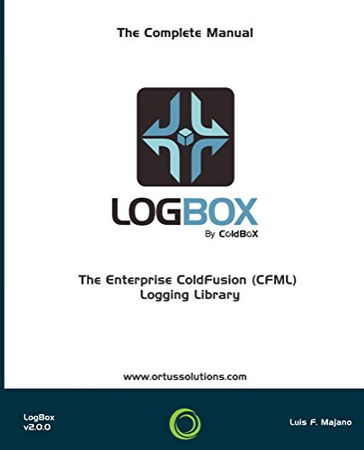 LogBox : The Enterprise ColdFusion (CFML) Logging Library (English Edition)