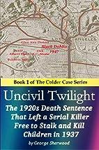 Uncivil Twilight: The 1920s Death Sentence…