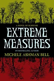Extreme Measures af Michele Ashman Bell