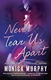 Never Tear Us Apart: A Novel