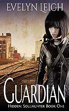 Guardian (Hidden: Soulhunter Book 1) by…