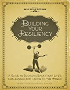 Building Your Resiliency: A Guide to…