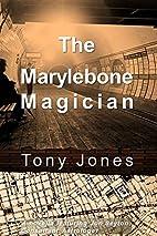 The Marylebone Magician: A novella featuring…