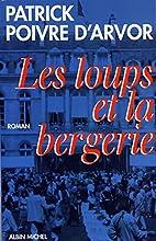 Les Loups et la Bergerie by Patrick Poivre…