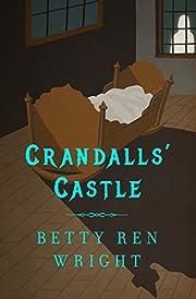 Crandalls' Castle de Betty Ren Wright
