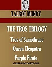 The Tros Stories (THREE NOVELS). Tros of…
