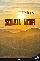 Soleil noir by Christophe Sémont