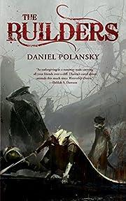 The Builders – tekijä: Daniel Polansky