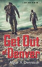 Get Out of Denver (Denver Burning Book 1) by…