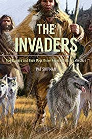 The Invaders: How Humans and Their Dogs…