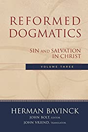 Reformed Dogmatics : Volume 3: Sin and…