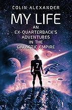 My Life: An Ex-Quarterback's Adventures In…