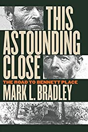 This Astounding Close: The Road to Bennett…