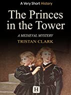 The Princes in the Tower: A Medieval Mystery…