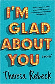 I'm Glad About You de Theresa Rebeck