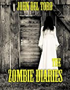 The Zombie Diaries by John Del Toro