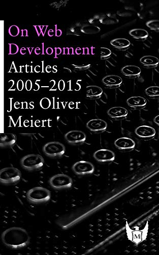 On Web Development: Articles 2005–2015