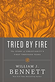 Tried by Fire: The Story of Christianity's…
