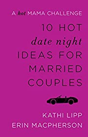 10 Hot Date Night Ideas for Married Couples:…