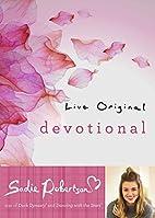 Live Original Devotional by Sadie Robertson