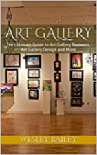 Art Gallery: The Ultimate Guide to Art…