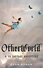 OtherWorld: YA Fantasy Adventure by Evan…