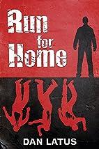 Run for Home by Dan Latus