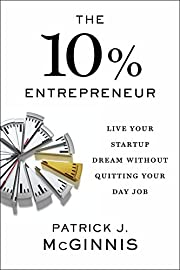 The 10% Entrepreneur: Live Your Startup…