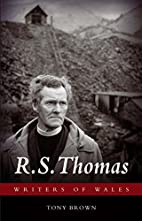 R. S. Thomas (Writers of Wales) by Tony…
