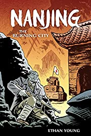 Nanjing: The Burning City de Ethan Young