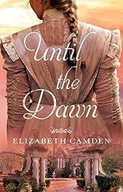 Until the Dawn por Elizabeth Camden