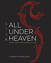 All Under Heaven: Recipes from the 35…