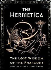 The Hermetica: The Lost Wisdom of the…