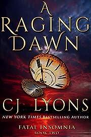 A RAGING DAWN: A Novel of Fatal Insomnia…