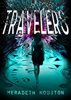 Travelers by Meradeth Houston