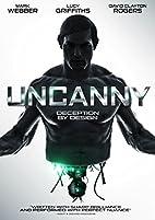 Uncanny [2015 Movie] by Matthew Leutwyler