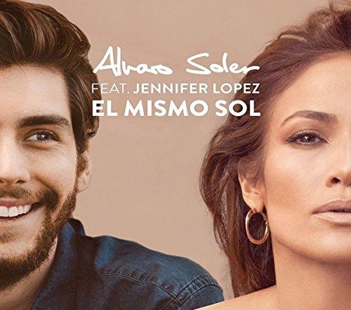 Alvaro Soler Feat. Jennifer Lopez - El Mismo Sol (Under The Same Sun)