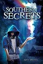 Southern Secrets: Book One by Abel Ozuna
