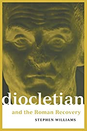 Diocletian and the Roman Recovery (Roman…