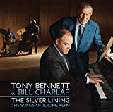 The Silver Lining: The Songs Of Jerome Kern (2015) (Album) by Bill Charlap and Tony Bennett