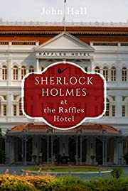 Sherlock Holmes At the Raffles Hotel (A…
